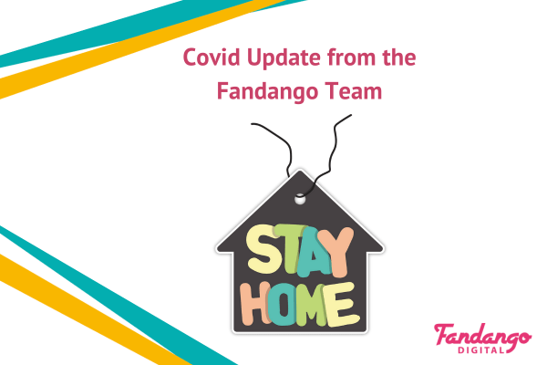 COVID-19 Update from the Fandango Team